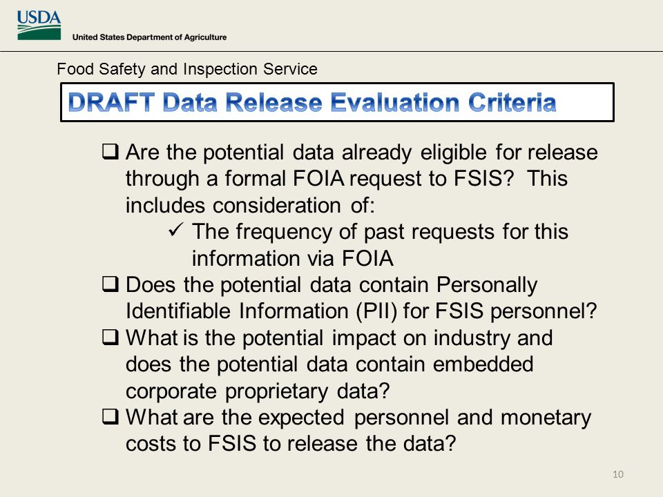 Food Safety and Inspection Service  Are the potential data already eligible for release through a formal FOIA request to FSIS.