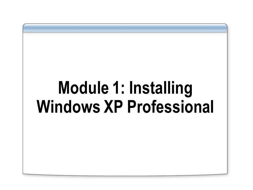 Module 1: Installing Windows XP Professional
