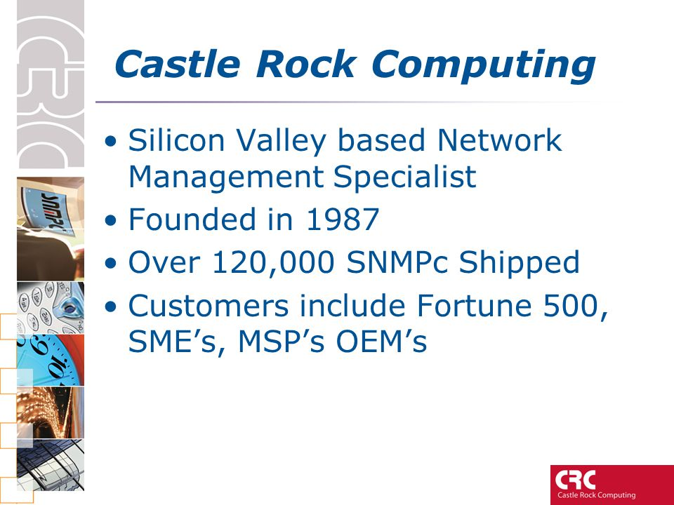 Customer Comments Telewest Broadband have deployed Castle Rock SNMPc nationally for the last 2 years to manage, investigate and rectify their HSI (High speed internet) customer base.