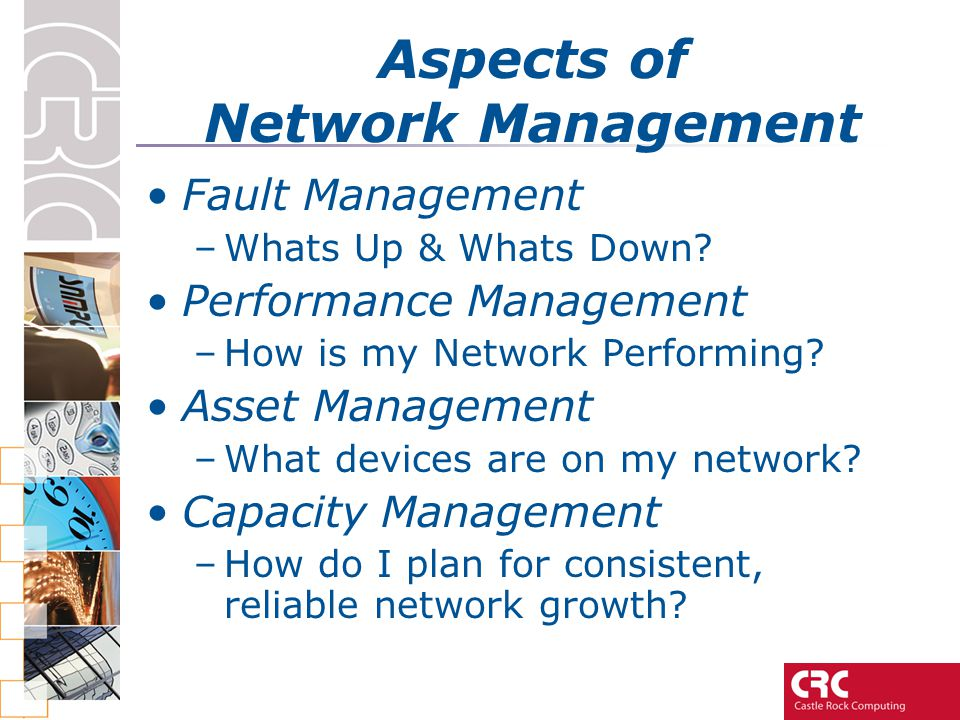 Aspects of Network Management Fault Management –Whats Up & Whats Down.