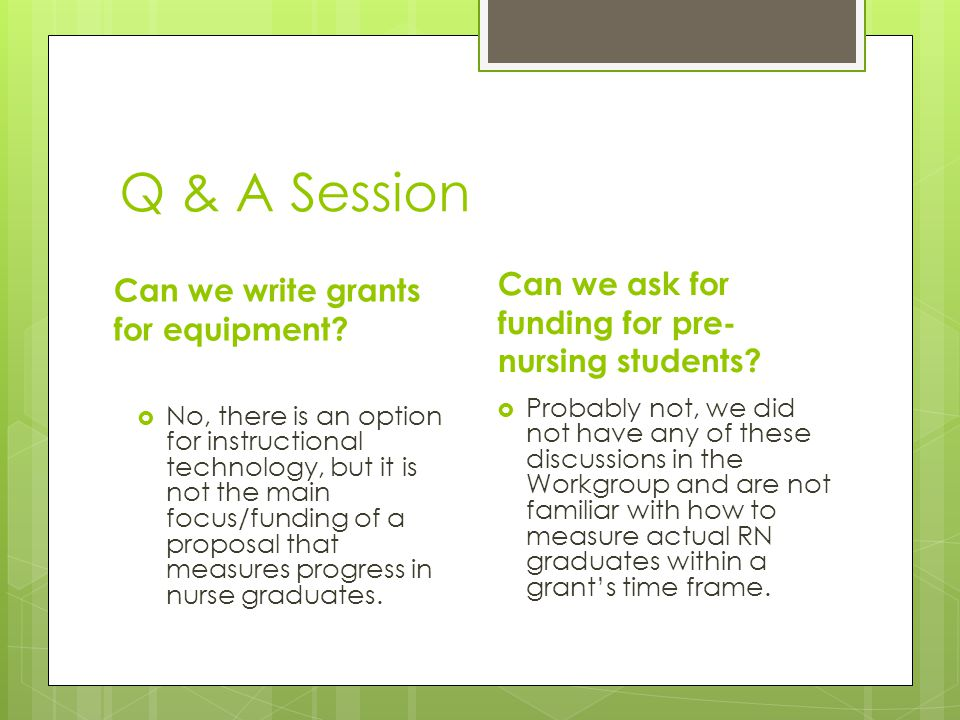 Q & A Session Can we write grants for equipment.