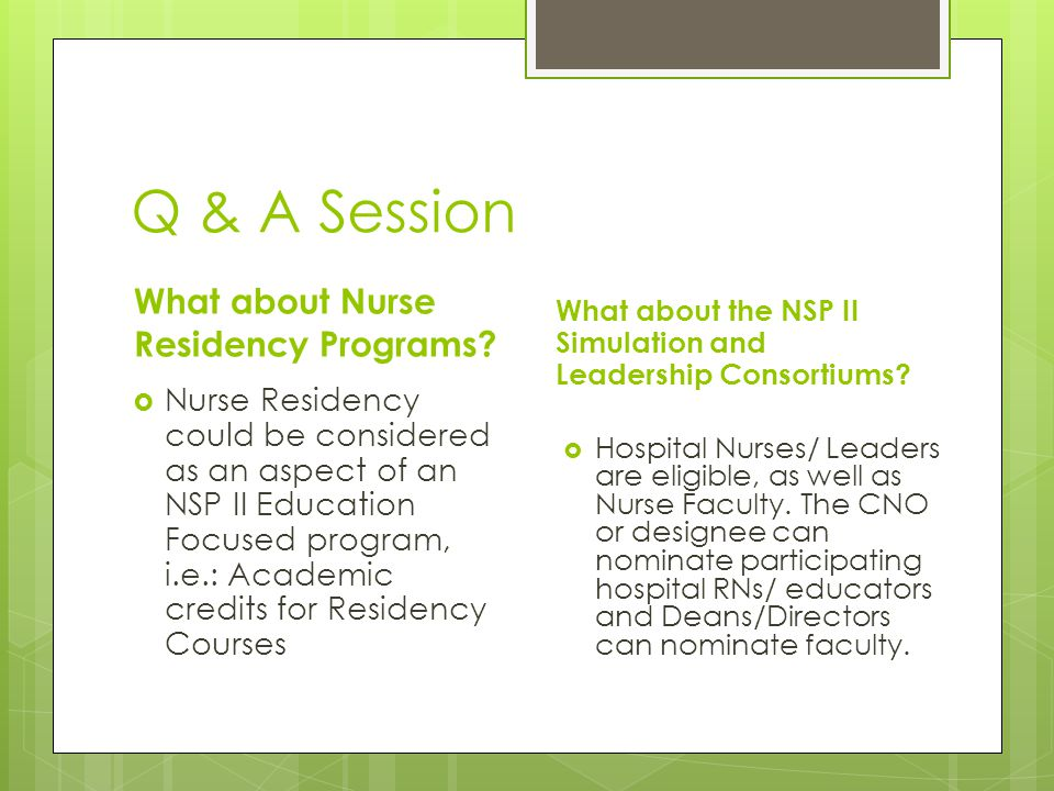 Q & A Session What about Nurse Residency Programs.