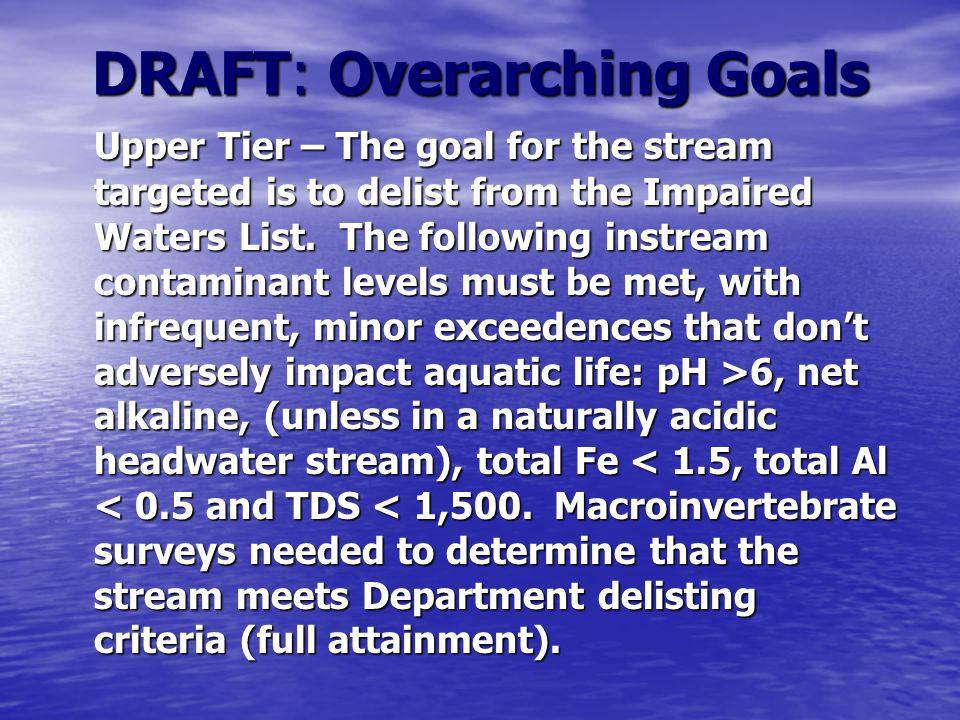 DRAFT: Overarching Goals Upper Tier – The goal for the stream targeted is to delist from the Impaired Waters List.