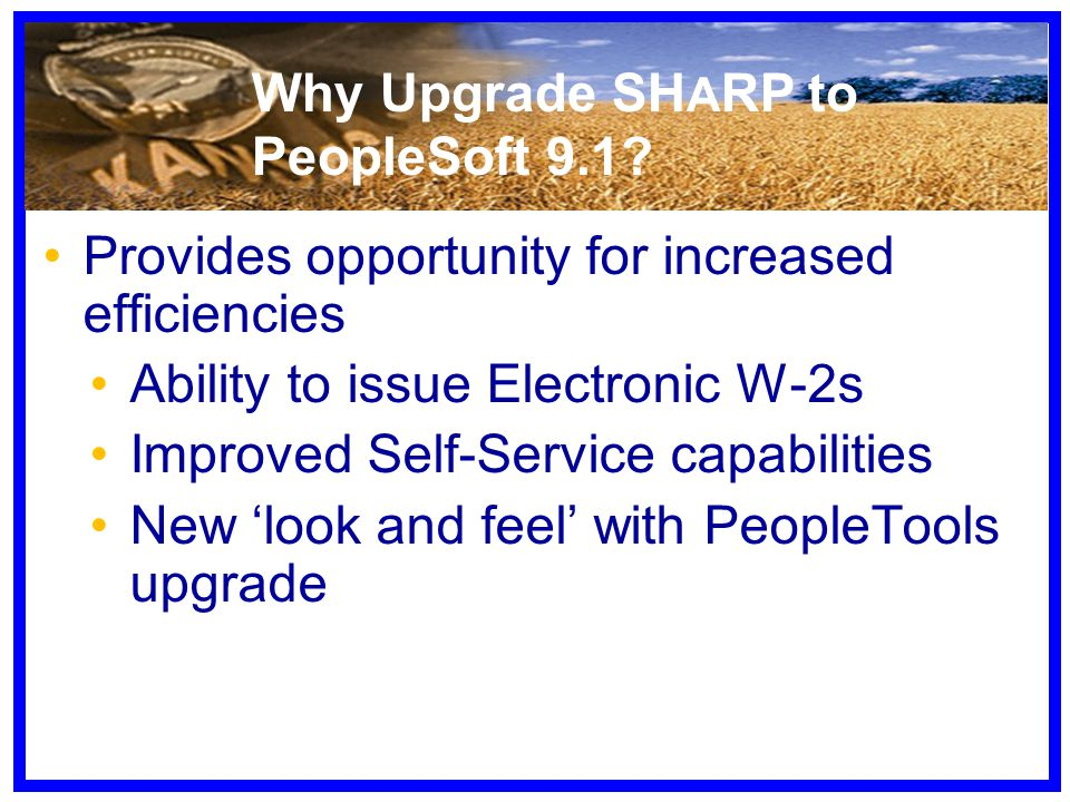 Why Upgrade SH A RP to PeopleSoft 9.1.