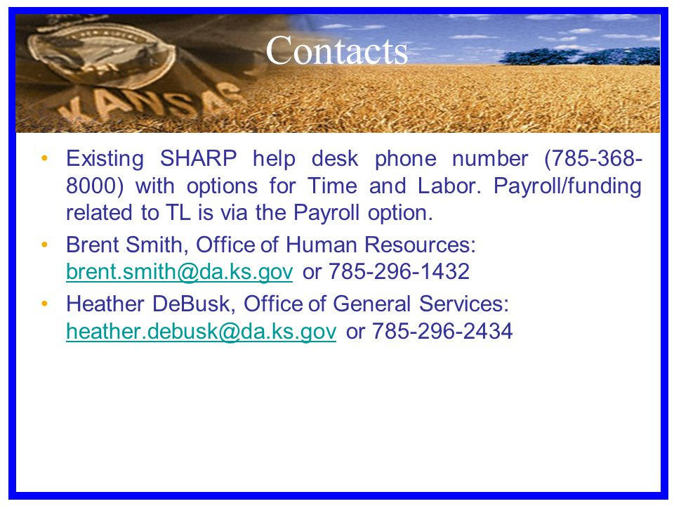 Existing SHARP help desk phone number (785-368- 8000) with options for Time and Labor.