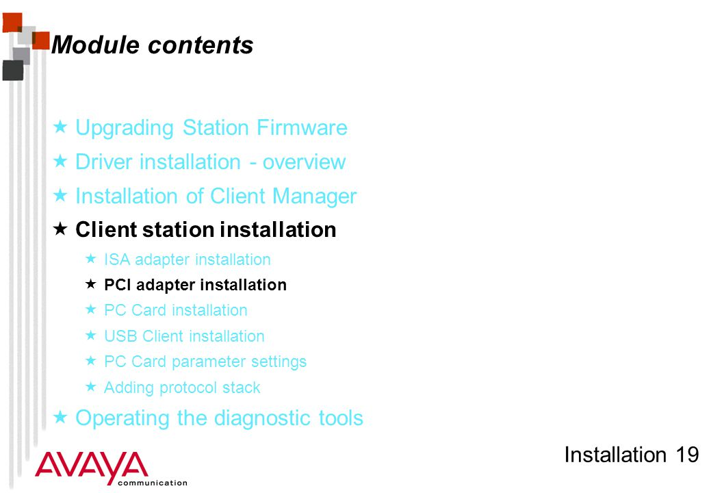 Installation 19 Module contents  Upgrading Station Firmware  Driver installation - overview  Installation of Client Manager  Client station instal