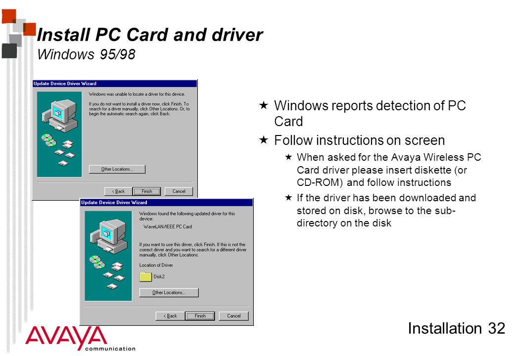 Installation 32 Install PC Card and driver Windows 95/98  Windows reports detection of PC Card  Follow instructions on screen  When asked for the A