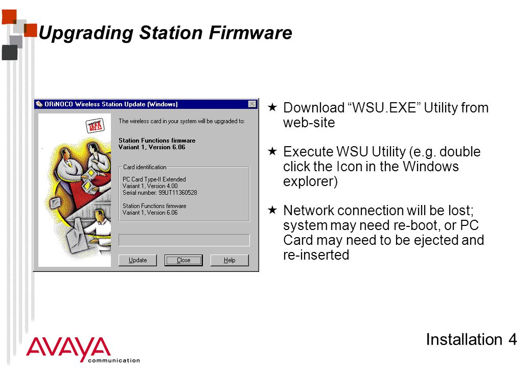 Installation 4 Upgrading Station Firmware  Download WSU.EXE Utility from web-site  Execute WSU Utility (e.g.