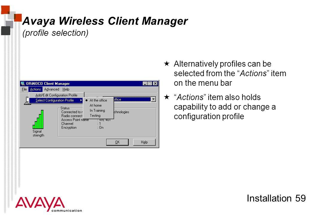 """Installation 59 Avaya Wireless Client Manager (profile selection)  Alternatively profiles can be selected from the """"Actions"""" item on the menu bar  """""""