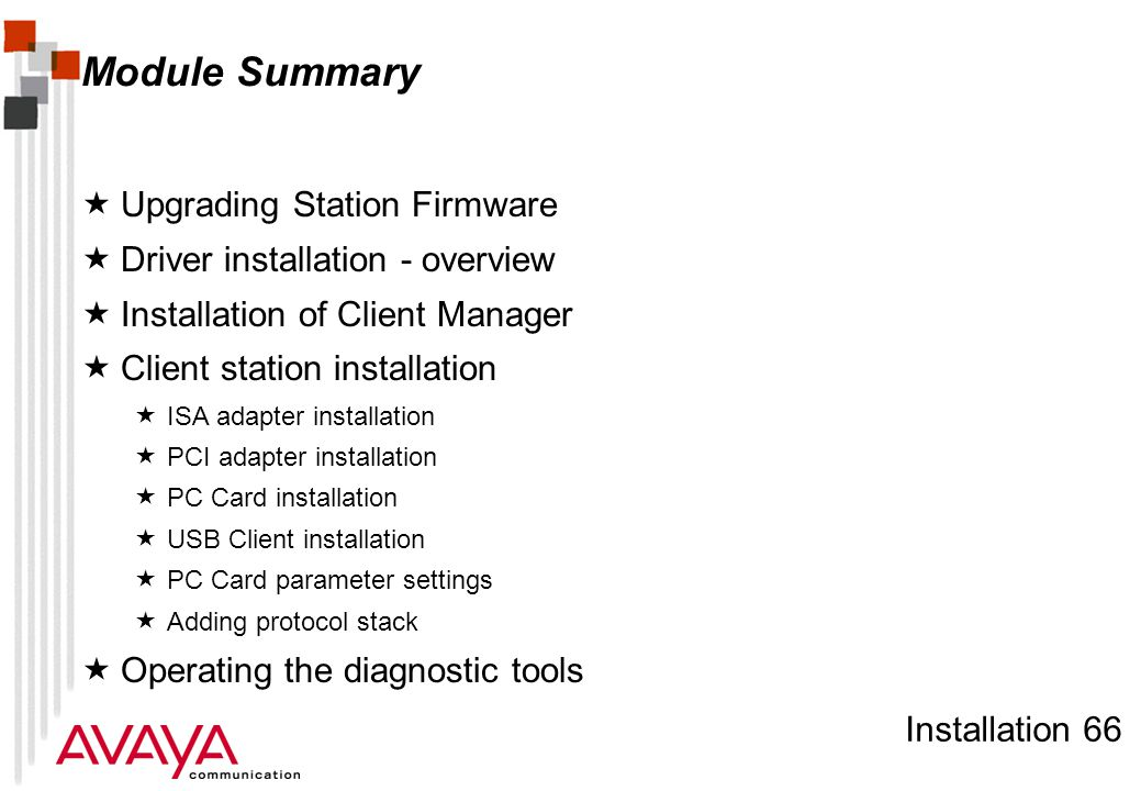 Installation 66 Module Summary  Upgrading Station Firmware  Driver installation - overview  Installation of Client Manager  Client station install