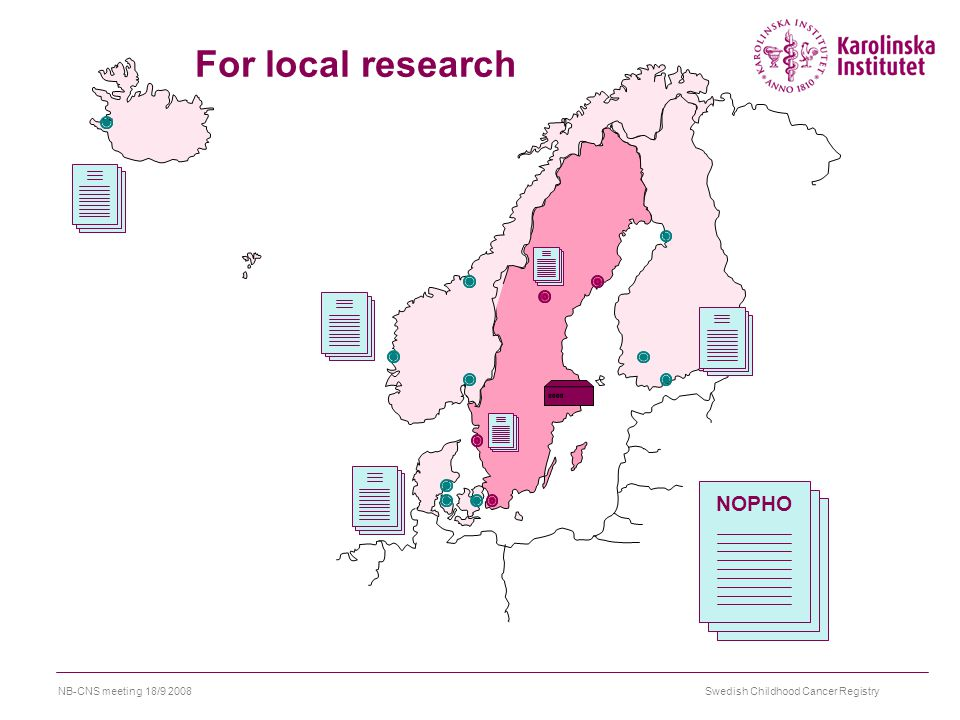 Swedish Childhood Cancer RegistryNB-CNS meeting 18/9 2008 NOPHO For local research