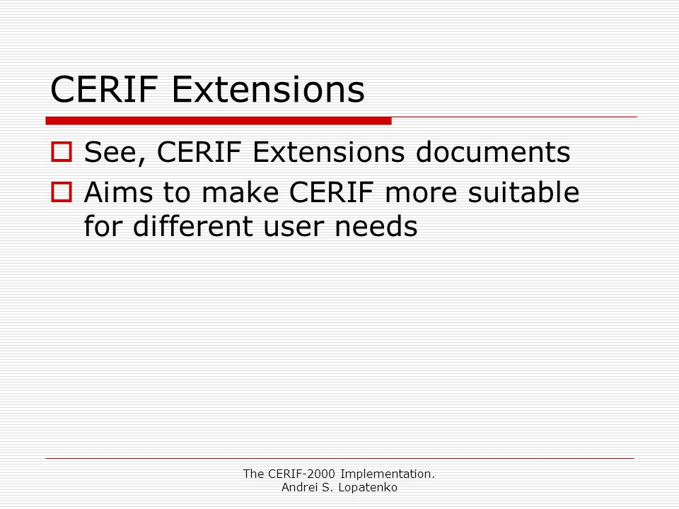 The CERIF-2000 Implementation. Andrei S.