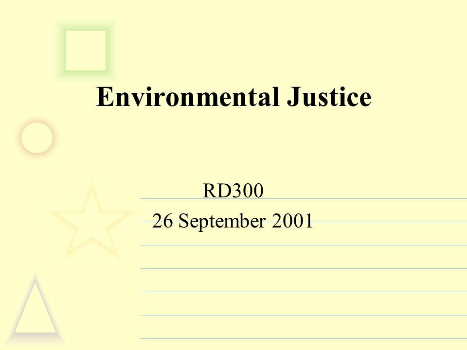 Environmental Justice RD300 26 September 2001