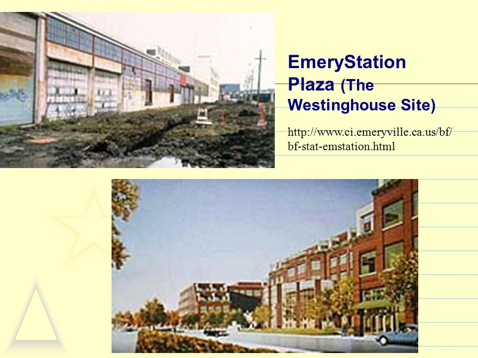 EmeryStation Plaza (The Westinghouse Site) http://www.ci.emeryville.ca.us/bf/ bf-stat-emstation.html