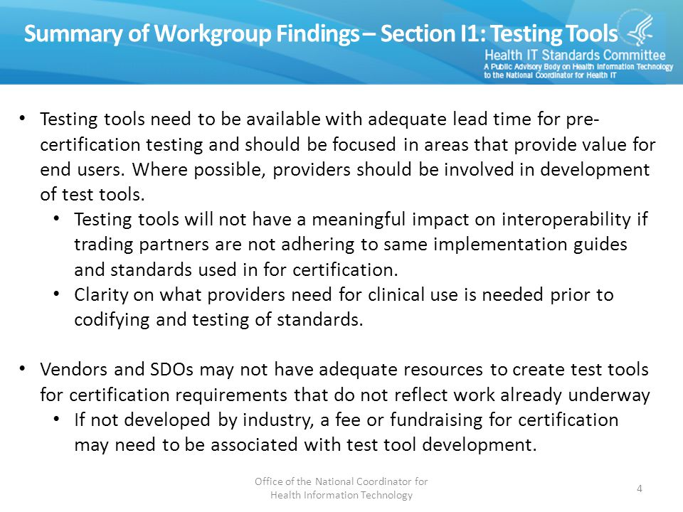 Testing tools need to be available with adequate lead time for pre- certification testing and should be focused in areas that provide value for end us