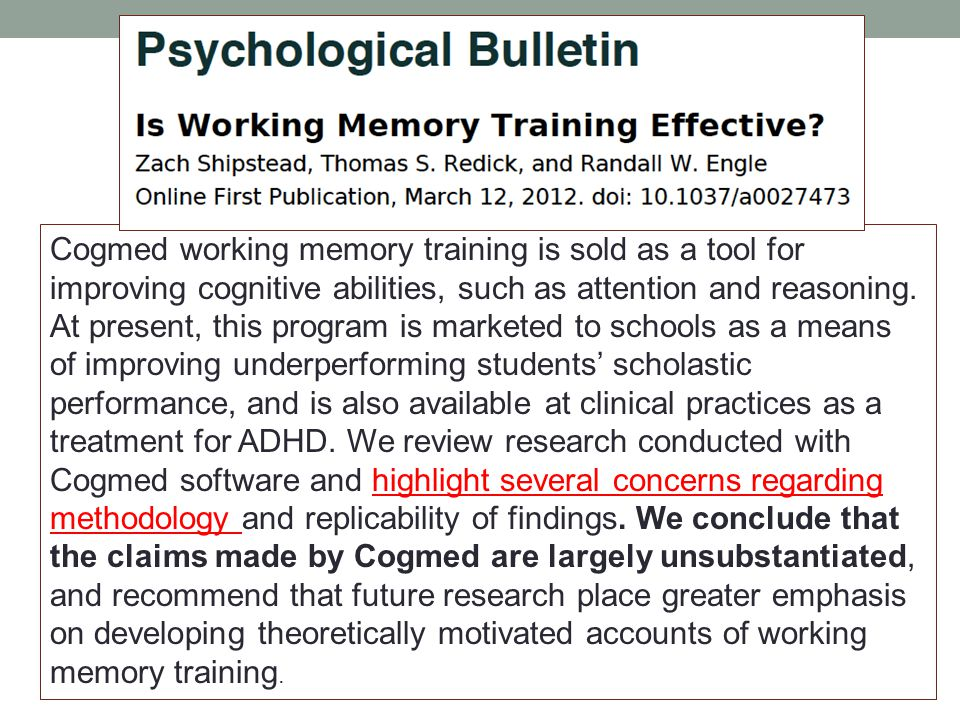 Cogmed working memory training is sold as a tool for improving cognitive abilities, such as attention and reasoning.