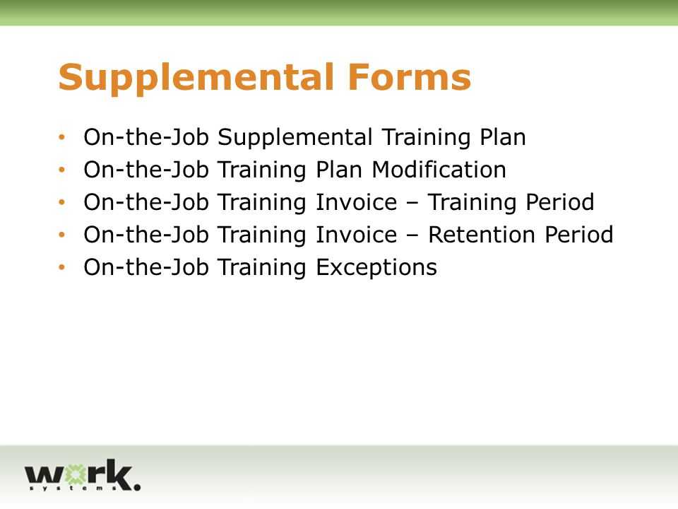 OJT Fundamentals OJT is a hire-first program; additionally, the business commits to retaining the trainee upon successful completion of the training plan The business is reimbursed for 50% of a trainee's wages during the training period Reimbursement is compensation to the business for the extraordinary costs associated with training participants and the lower productivity of the participant during the training period