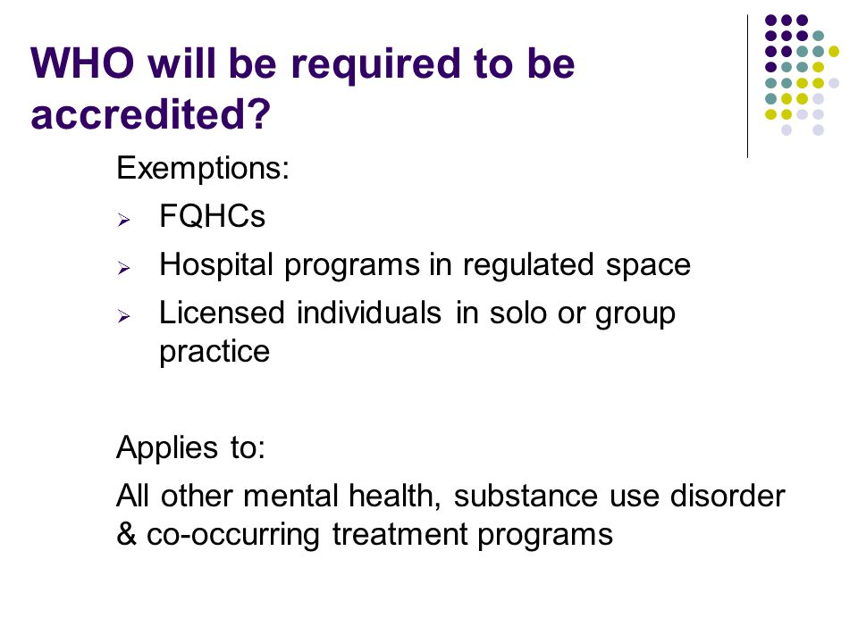 WHO will be required to be accredited.