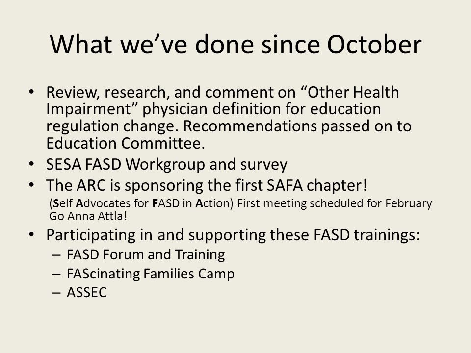 What we've done since October Review, research, and comment on Other Health Impairment physician definition for education regulation change.