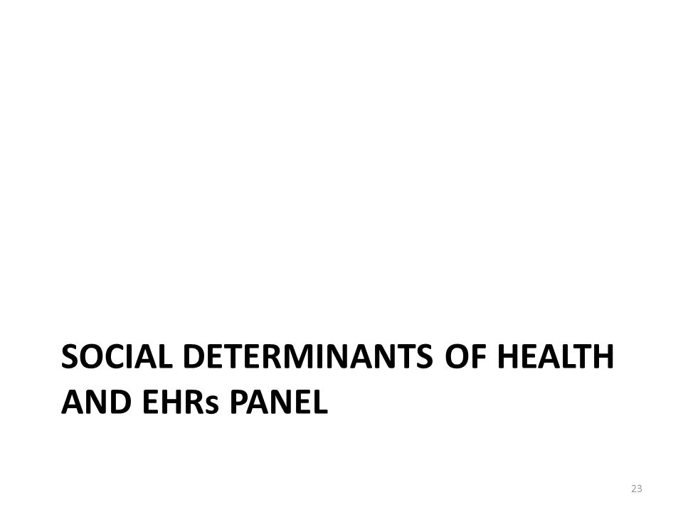 SOCIAL DETERMINANTS OF HEALTH AND EHRs PANEL 23
