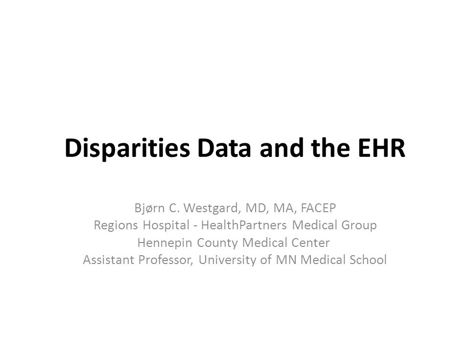 Disparities Data and the EHR Bjørn C.