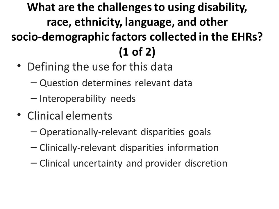 What are the challenges to using disability, race, ethnicity, language, and other socio-demographic factors collected in the EHRs.