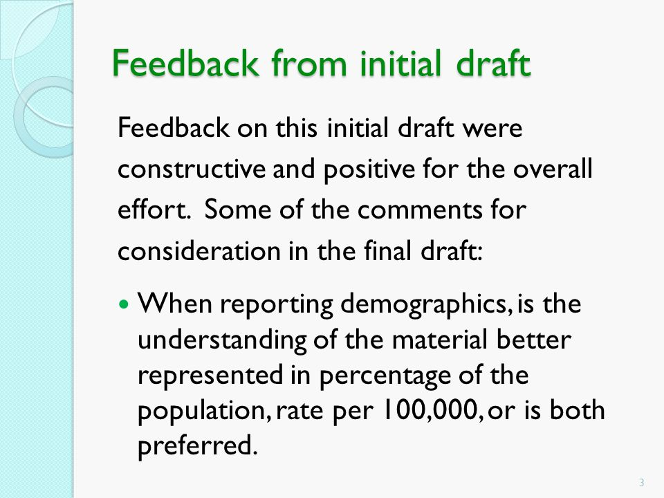 Feedback from initial draft Feedback on this initial draft were constructive and positive for the overall effort. Some of the comments for considerati