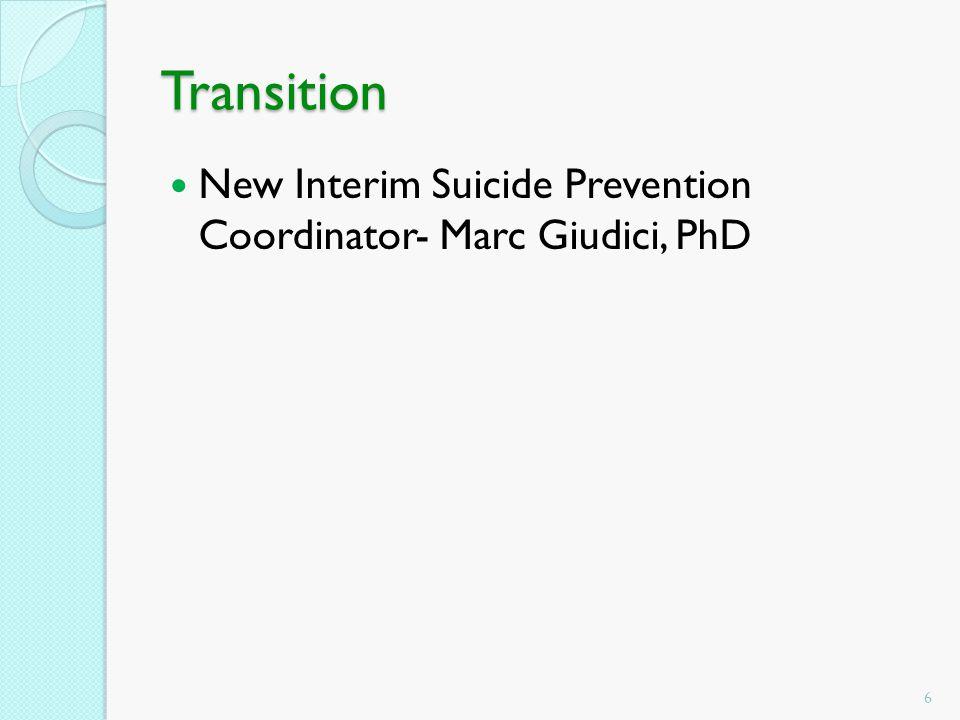 Transition New Interim Suicide Prevention Coordinator- Marc Giudici, PhD 6