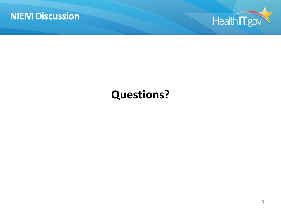 Questions 9 NIEM Discussion