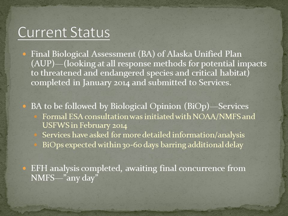 Final Biological Assessment (BA) of Alaska Unified Plan (AUP)—(looking at all response methods for potential impacts to threatened and endangered spec