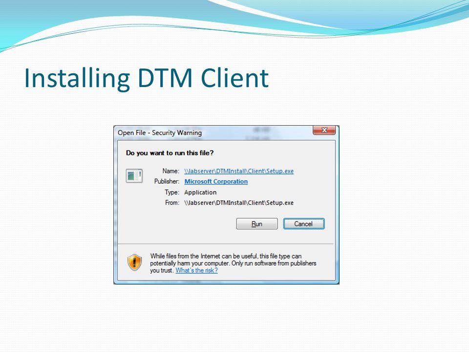 Installing DTM Client