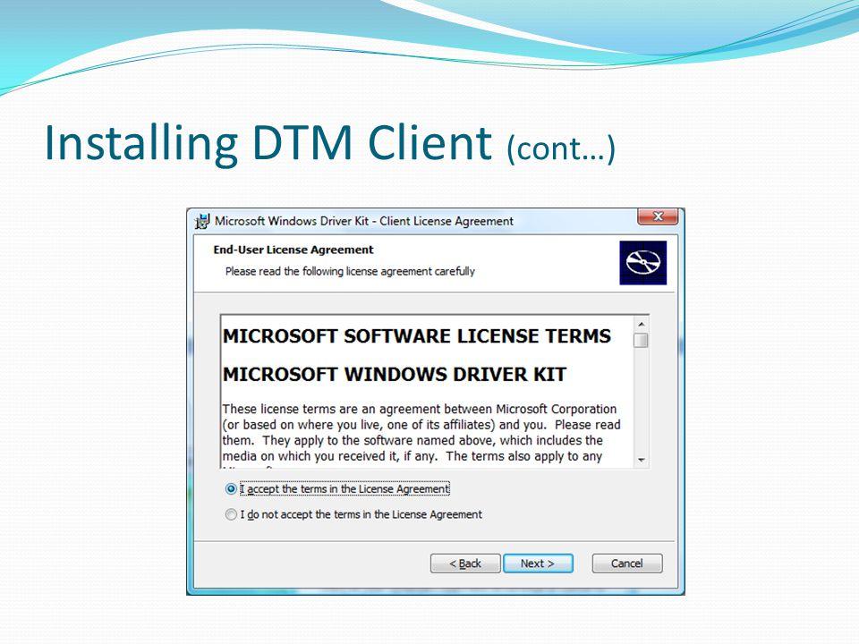 Installing DTM Client (cont…)