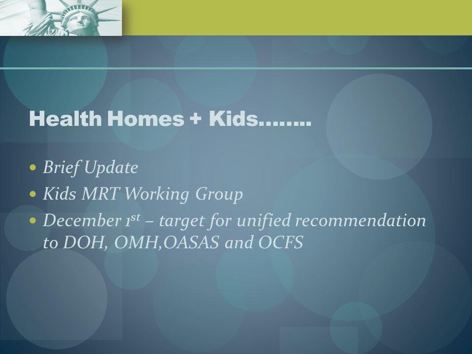 Health Homes + Kids……..