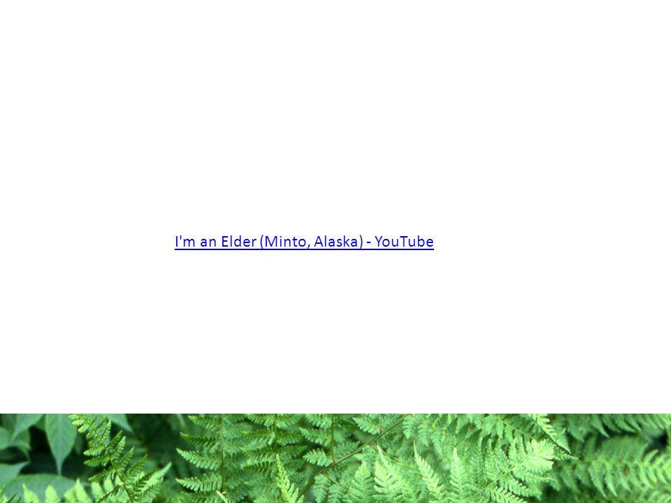 I'm an Elder (Minto, Alaska) - YouTube