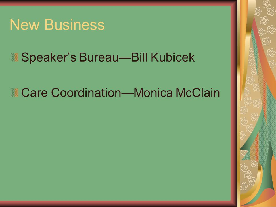 New Business Speaker's Bureau—Bill Kubicek Care Coordination—Monica McClain