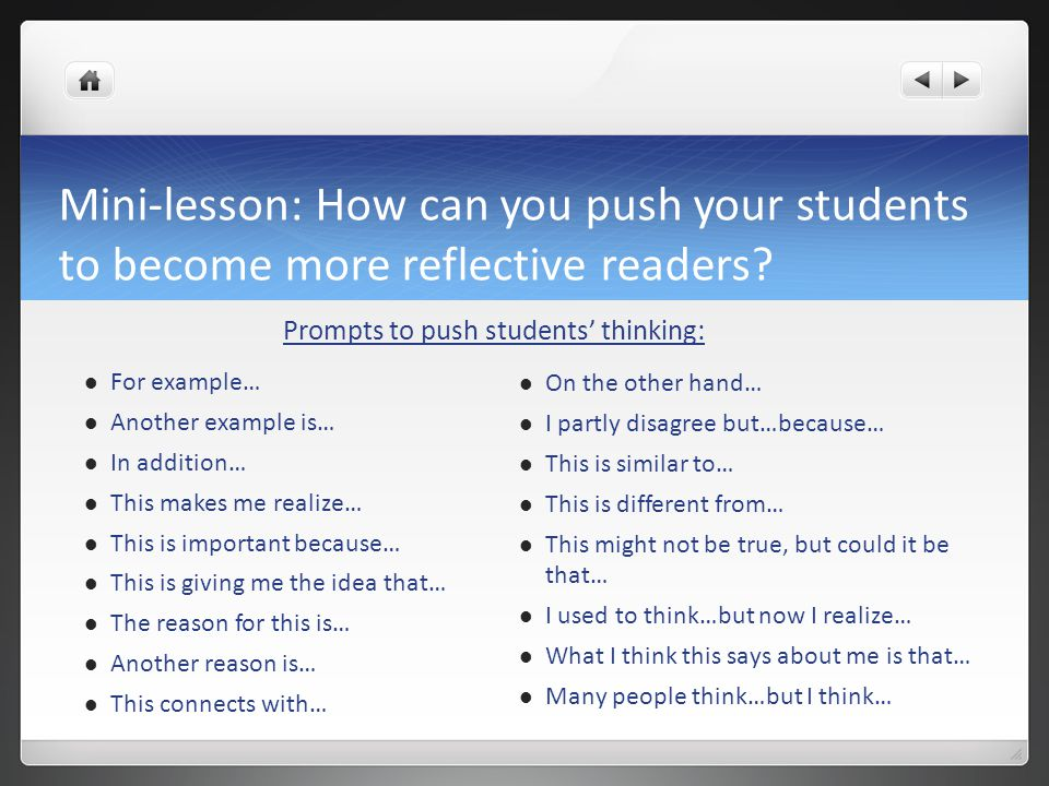 Mini-lesson: How can you push your students to become more reflective readers.