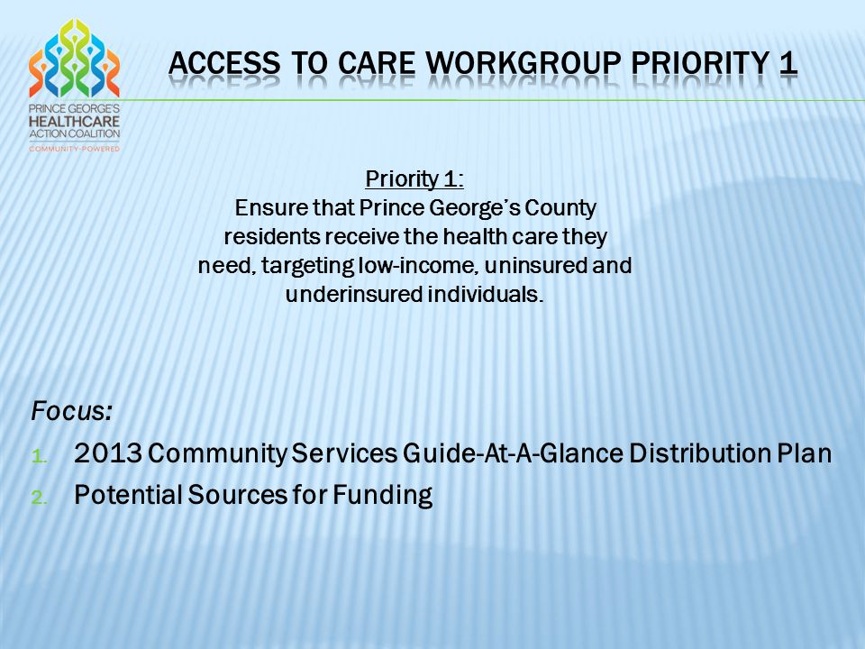Focus: 1. 2013 Community Services Guide-At-A-Glance Distribution Plan 2. Potential Sources for Funding Priority 1: Ensure that Prince George's County