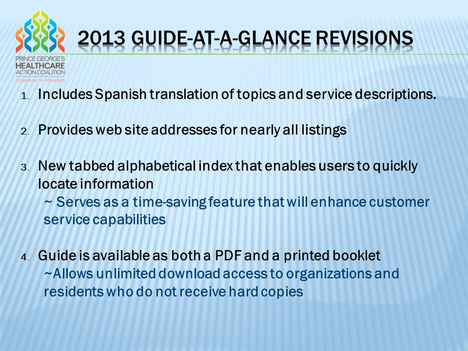 1. Includes Spanish translation of topics and service descriptions. 2. Provides web site addresses for nearly all listings 3. New tabbed alphabetical