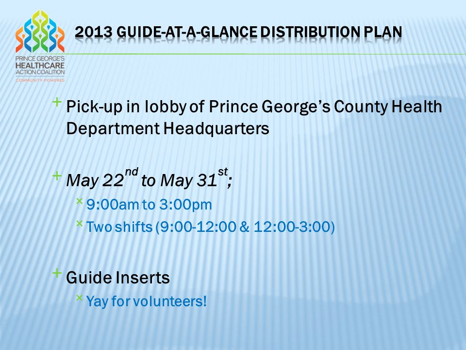 Pick-up in lobby of Prince George's County Health Department Headquarters May 22 nd to May 31 st ; 9:00am to 3:00pm Two shifts (9:00-12:00 & 12:00