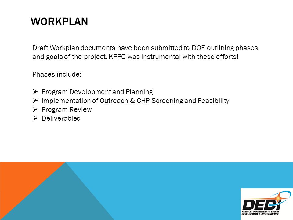 WORKPLAN Draft Workplan documents have been submitted to DOE outlining phases and goals of the project.