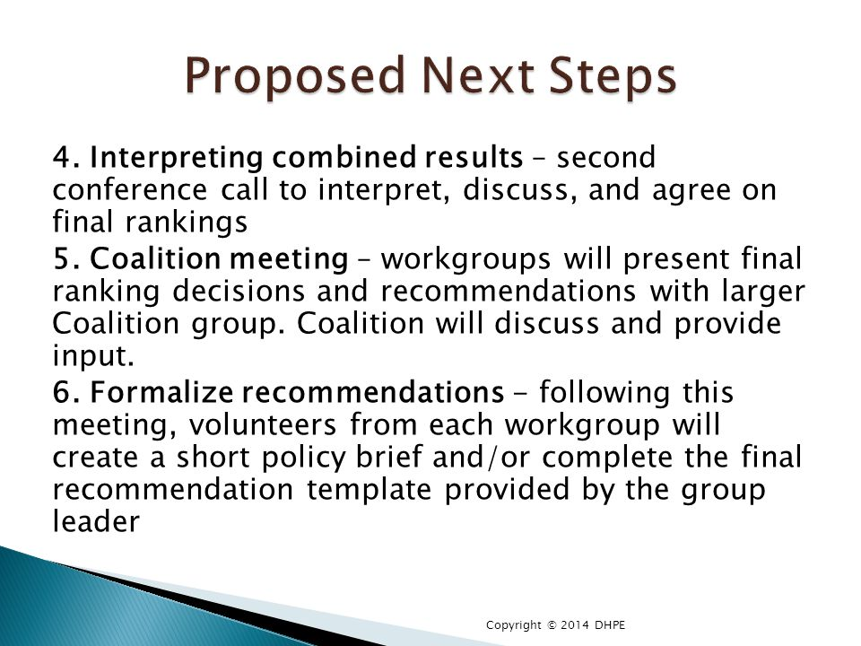 4. Interpreting combined results – second conference call to interpret, discuss, and agree on final rankings 5. Coalition meeting – workgroups will pr