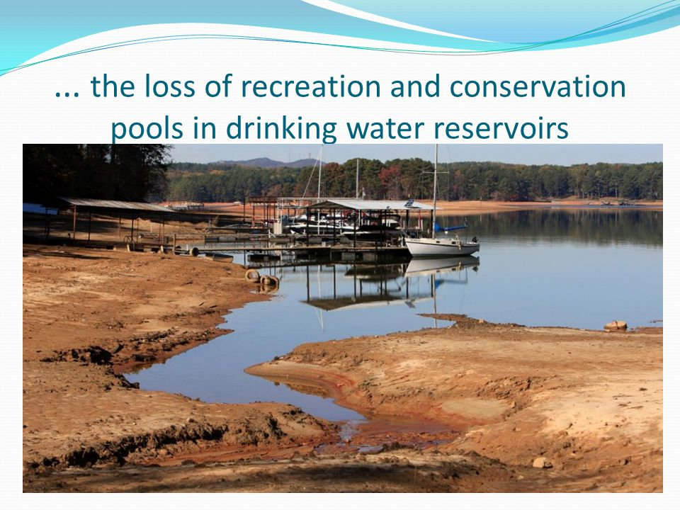 ... the loss of recreation and conservation pools in drinking water reservoirs