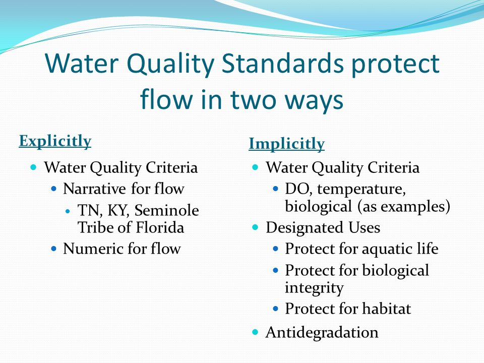 Water Quality Standards protect flow in two ways Explicitly Implicitly Water Quality Criteria Narrative for flow TN, KY, Seminole Tribe of Florida Num