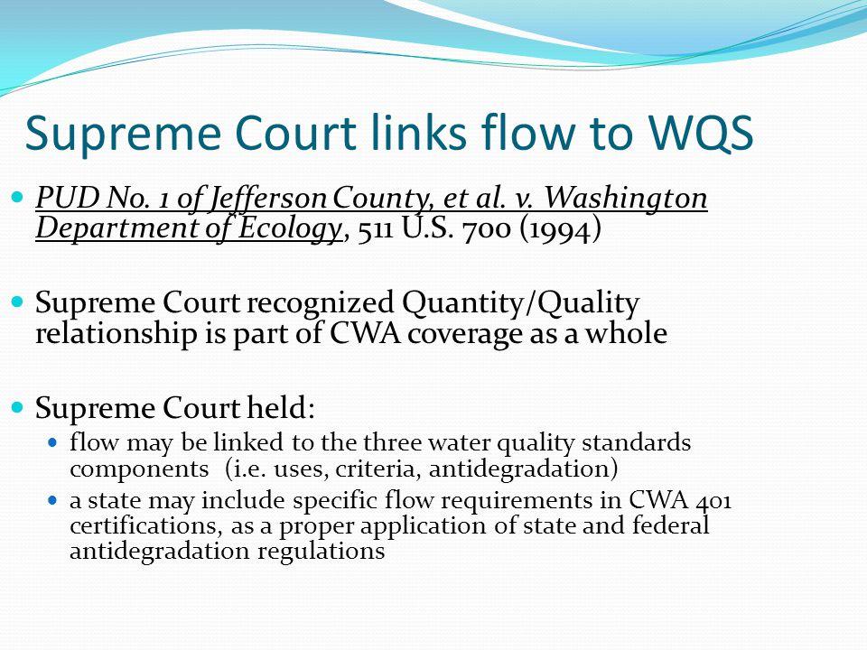 Supreme Court links flow to WQS PUD No. 1 of Jefferson County, et al. v. Washington Department of Ecology, 511 U.S. 700 (1994) Supreme Court recognize