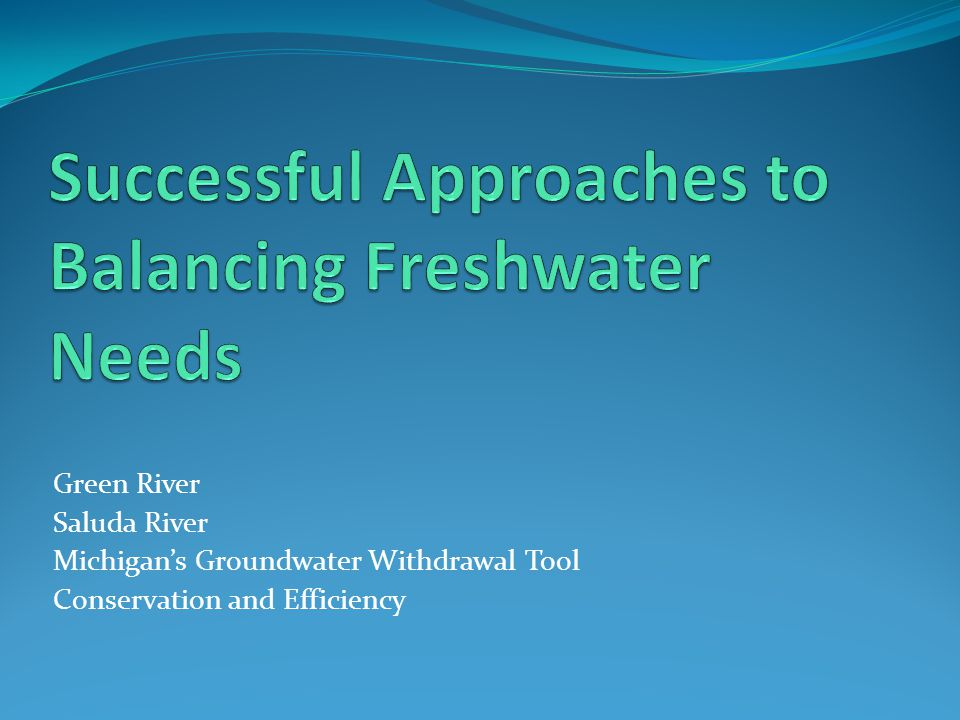 Green River Saluda River Michigan's Groundwater Withdrawal Tool Conservation and Efficiency
