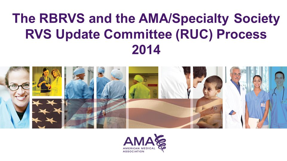 The RBRVS and the AMA/Specialty Society RVS Update Committee (RUC) Process 2014
