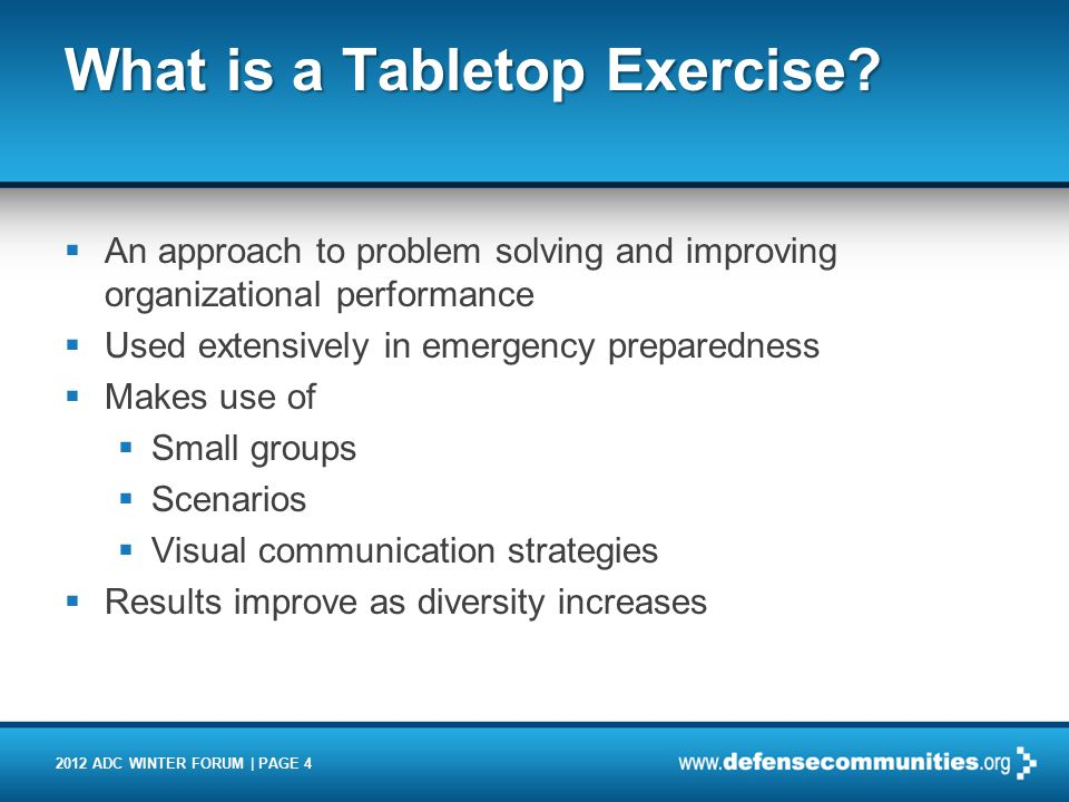 2012 ADC WINTER FORUM | PAGE 4 What is a Tabletop Exercise.