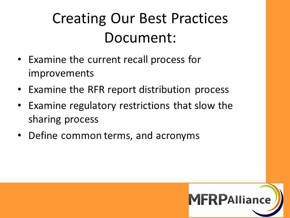 Creating Our Best Practices Document: Examine the current recall process for improvements Examine the RFR report distribution process Examine regulatory restrictions that slow the sharing process Define common terms, and acronyms