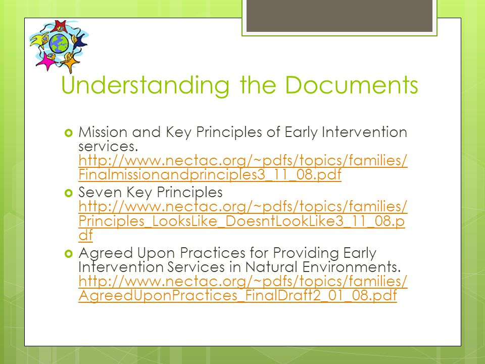 Mission and Key Principles for Providing Early Intervention Services in Natural Environments 4.