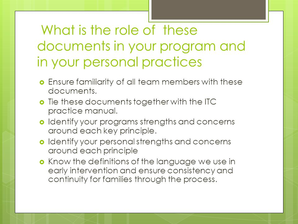 What is the role of these documents in your program and in your personal practices  Ensure familiarity of all team members with these documents.
